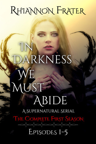 In Darkness We Must Abide: The Complete Second Season