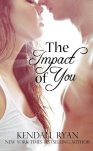 Review: The Impact of You by Kendall Ryan