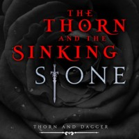 Review: The Thorn and Sinking Stone by C.J Dushinski