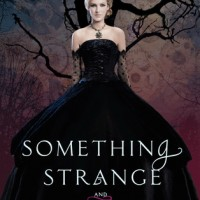 Series Review: Something Strange and Deadly by Susan Dennard