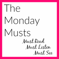 The Monday Musts (8)