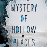 Audiobook Review: The Mystery of Hollow Places by Rebecca Podos