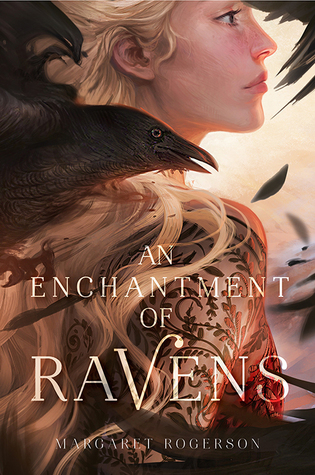 An Enchantment of Ravens by Margaret Rogerson