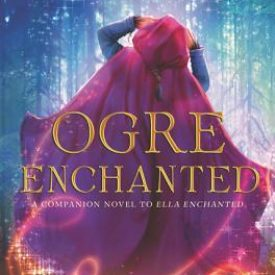 Review: Ogre Enchanted by Gail Carson Levine